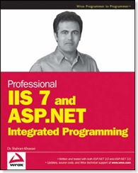 Professional IIS 7 and ASP.NET Integrated Programming by Dr. Shahram Khosravi - Book Cover